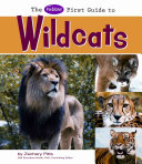 The Pebble First Guide to Wild Cats