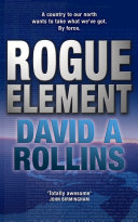 Rogue Element  A Tom Wilkes Novel 1