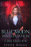 Blue Moon Investigations  Case File 4 6