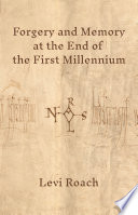 Forgery And Memory At The End Of The First Millennium