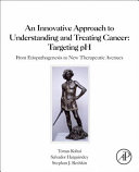 An Innovative Approach to Understanding and Treating Cancer