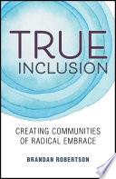 True Inclusion