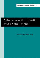A Grammar of the Icelandic Or Old Norse Tongue