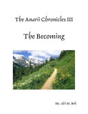 The Anarii Chronicles 3 - The Becoming