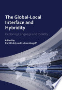 """The Global-Local Interface and Hybridity: Exploring Language and Identity"" by Dr. Rani Rubdy, Lubna Alsagoff"