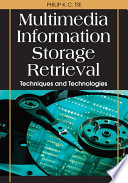 Multimedia Information Storage and Retrieval: Techniques and Technologies  : Techniques and Technologies