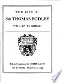 The Life of Sir Thomas Bodley Written by Himself