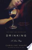 """Drinking: A Love Story"" by Caroline Knapp"