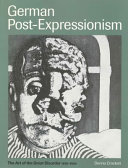 German Post-Expressionism : The Art of the Great Disorder 1918Ð1924