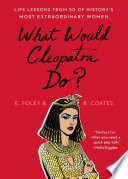 What Would Cleopatra Do