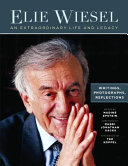 Elie Wiesel  an Extraordinary Life and Legacy