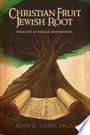 Christian Fruit Jewish Root