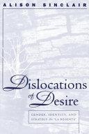 Dislocations Of Desire