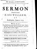 The Eternity of Hell-Torments. A Sermon Preach'd Before King William, at Kensington, January 1701 ... The Second Edition, Etc