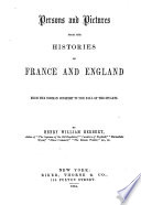 Persons and pictures from the histories of France and England  from the Norman Conquest to the fall of the Stuarts