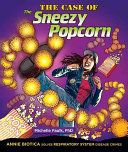 The Case of the Sneezy Popcorn: Annie Biotica Solves ...