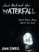Just Behind the Waterfall [Pdf/ePub] eBook