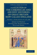 A Collection of the Chronicles and Ancient Histories of Great Britain, Now Called England ebook
