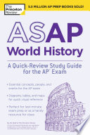 ASAP World History  A Quick Review Study Guide for the AP Exam