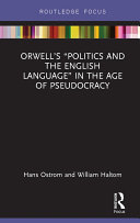 """Orwell's """"Politics and the English Language"""" in the Age of Pseudocracy"""