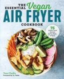 The Essential Vegan Air Fryer Cookbook Book