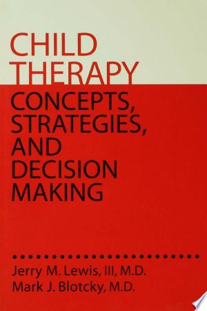 Download Child Therapy: Concepts, Strategies,And Decision Making Free PDF Books - Free PDF