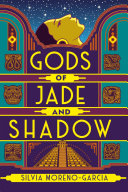 Gods of Jade and Shadow Silvia Moreno-Garcia Cover