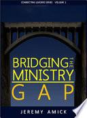 Bridging The Ministry Gap Book PDF