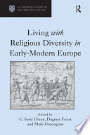 Living With Religious Diversity In Early Modern Europe