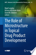 The Role of Microstructure in Topical Drug Product Development