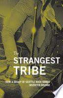 The Strangest Tribe