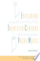 Exploring Twentieth Century Vocal Music