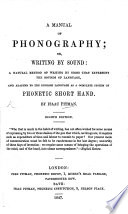 A Manual of Phonography  or  writing by sound     Fifth edition