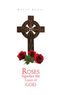 Roses Signifies the Grace of God