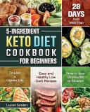 5 Ingredient Keto Diet Cookbook for Beginners