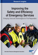Improving the Safety and Efficiency of Emergency Services  Emerging Tools and Technologies for First Responders
