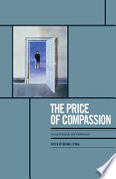 The Price of Compassion  : Assisted Suicide and Euthanasia