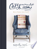 """Cozy Minimalist Home: More Style, Less Stuff"" by Myquillyn Smith"