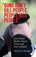 Guns Don t Kill People  People Kill People