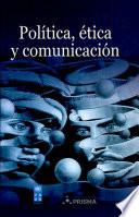 Política, ética y comunicación