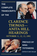 The Complete Transcripts of the Clarence Thomas - Anita Hill Hearings Pdf/ePub eBook