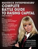 Maverick Entrepreneurs  Complete Battle Guide to Raising Capital  Part I and Part II  Book