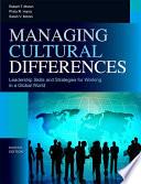 """""""Managing Cultural Differences: Global Leadership Strategies for Cross-cultural Business Success"""" by Robert T. Moran, Philip Robert Harris, Sarah Virgilia Moran"""