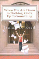 When You Are Down to Nothing   God s Up to Something Book