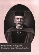 Encyclopedia of Virginia Biography  Under the Editorial Supervision of Lyon Gardiner Tyler