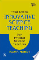 INNOVATIVE SCIENCE TEACHING  : FOR PHYSICAL SCIENCE TEACHERS