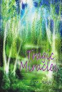 Tragic Miracles
