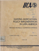 Guiding Agricultural Polic Implementation in Latin America  Proplan s Technical Cooperation Experience