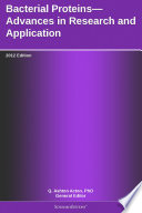 Bacterial Proteins   Advances in Research and Application  2012 Edition