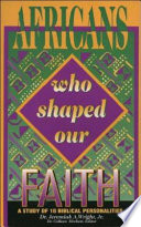 Africans who Shaped Our Faith